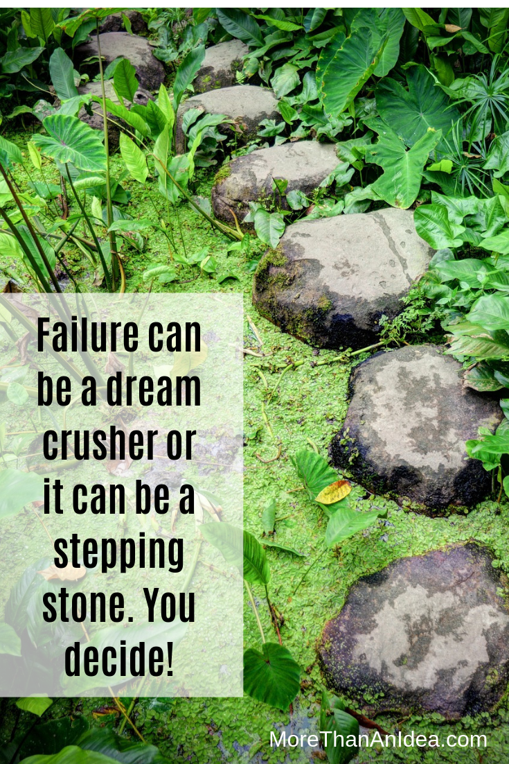 Failures in life can be the stepping stones for a successful busines as long as you allow them to be.