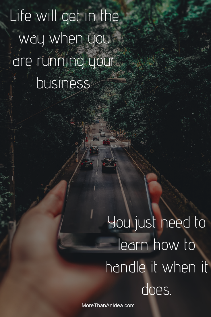 When Life Gets in the Way of Running Your Business