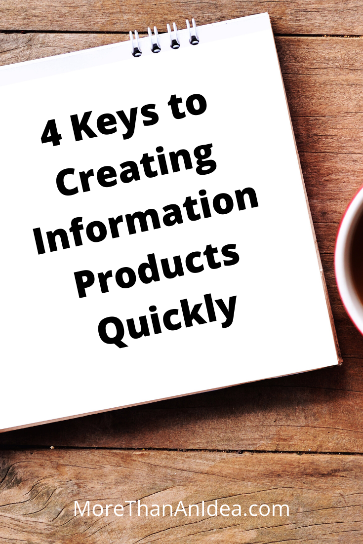 4 Keys to Creating Information Products Quickly